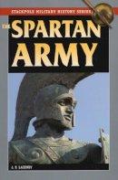 Lazenby, J F - The Spartan Army (Stackpole Military History) - 9780811710848 - V9780811710848