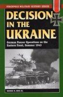 Nipe, George M. - Decision in the Ukraine - 9780811711623 - V9780811711623