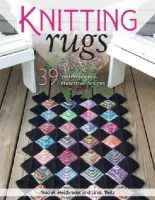 Heidbreder, Nola A., Pietz, Linda - Knitting Rugs: 39 Traditional, Contemporary, Innovative Designs - 9780811712514 - V9780811712514