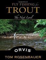 Rosenbauer, Tom - Fly Fishing for Trout: The Next Level - 9780811713467 - V9780811713467