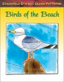 Allison, Sandy - Birds of the Beach (Stained Glass Patterns) - 9780811714716 - V9780811714716