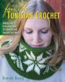 Bourg, Brenda - Fair Isle Tunisian Crochet: Step-by-Step Instructions and 16 Colorful Cowls, Sweaters, and More - 9780811715386 - V9780811715386