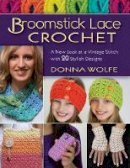Wolfe, Donna - Broomstick Lace Crochet - 9780811716154 - V9780811716154
