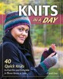 Derr, Candi - Knits in a Day: 40 Quick Knits to Cast On and Complete in Three Hours or Less - 9780811716222 - V9780811716222