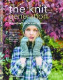 Hatton, Sarah - The Knit Generation: 15 Great Patterns by 8 Hot Designers - 9780811717854 - V9780811717854