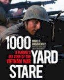 Waszkiewicz, Marc, Jones, Lea, Dougherty, Crista - 1000 Yard Stare: A Marine's Eye View of the Vietnam War - 9780811717922 - V9780811717922