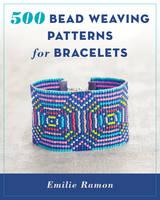 Ramon, Emilie - 500 Bead Weaving Patterns for Bracelets - 9780811718011 - V9780811718011