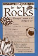 Lawton, Rebecca; Lawton, Diana; Panttaja, Susan. Illus: Ehret, Irene Guidici - Discover Nature in the Rocks - 9780811727204 - V9780811727204