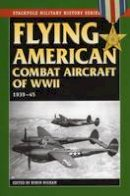 - Flying American Combat Aircraft of World War 2 - 9780811731249 - V9780811731249