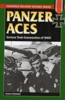 Kurowski, Franz - Panzer Aces I: German Tank Commanders of WWII (Stackpole Military History Series) - 9780811731737 - V9780811731737