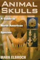 Elbroch, Mark - Animal Skulls: A Guide to North American Species - 9780811733090 - V9780811733090