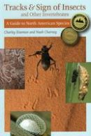 Eiseman, Charley; Charney, Noah - Tracks and Sign of Insects and Other Invertebrates - 9780811736244 - V9780811736244