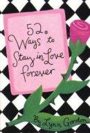 Lynn Gordon - 52 Ways to Stay in Love Forever (52 Series) - 9780811818025 - V9780811818025