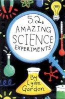 Gordon, Lynn - 52 Amazing Science Experiments - 9780811820585 - V9780811820585