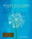 Eldon, Kathy, Turteltaub, Amy Eldon - Angel Catcher: A Journal of Loss and Remembrance - 9780811861724 - V9780811861724