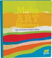 Museum of Modern Art New York - MoMA Make Art Mistakes: An Inspired Sketchbook for Everyone - 9780811870764 - V9780811870764