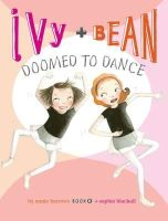 Barrows, Annie - Ivy and Bean Doomed to Dance (Book 6) - 9780811876667 - V9780811876667