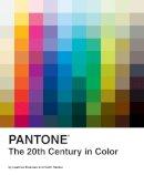 Leatrice Eiseman, Keith Recker - Pantone: The Twentieth Century in Color - 9780811877565 - V9780811877565