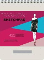 Tamar Daniel - The Fashion Sketchpad: 420 Figure Templates for Designing Looks and Building Your Portfolio - 9780811877886 - V9780811877886