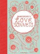SHAKESPEARE, ILLUSTRATIONS BY CAITLIN Keegan - Shakespeare's Love Sonnets - 9780811879088 - V9780811879088