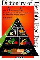 Bennett, Bev, Van Vynckt, Virginia - Dictionary of Healthful Food Terms - 9780812097511 - KHS0065235