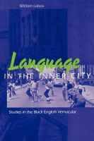 Labov, William - Language in the Inner City: Studies in the Black English Vernacular (Conduct and Communication) - 9780812210514 - V9780812210514