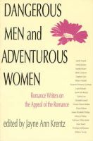 - Dangerous Men and Adventurous Women: Romance Writers on the Appeal of the Romance (New Cultural Studies) - 9780812214116 - V9780812214116