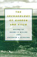 Miller, Naomi F. - The Archaeology of Garden and Field - 9780812216417 - V9780812216417