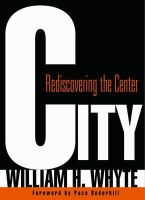 Whyte, William H. - City: Rediscovering the Center - 9780812220742 - V9780812220742