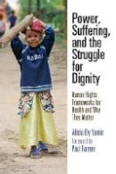 Yamin, Alicia Ely - Power, Suffering, and the Struggle for Dignity - 9780812223989 - V9780812223989
