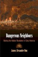 Dun, James Alexander - Dangerous Neighbors - 9780812248319 - V9780812248319