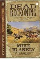 Blakely, Mike - Dead Reckoning - 9780812548303 - KTK0078615