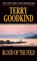 Goodkind, T. - Blood of the Fold (Sword of Truth, Book 3) - 9780812551471 - KEC0003982