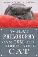 . Ed(s): Hales, Steven D. - What Philosophy Can Tell You About Your Cat - 9780812696523 - V9780812696523