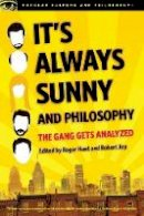 - It's Always Sunny and Philosophy (Popular Culture and Philosophy) - 9780812698916 - V9780812698916