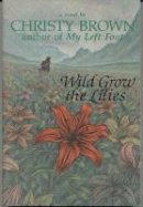 Christy Brown - Wild Grow the Lillies - 9780812824704 - KHS1015399