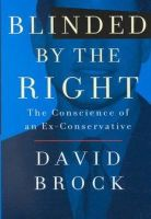 Brock, David - Blinded by the Right: The Conscience of an Ex-Conservative - 9780812930993 - KST0024784