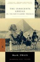 Twain, Mark - The Innocents Abroad: Or, the New Pilgrim's Progress (Modern Library Classics) - 9780812967050 - V9780812967050