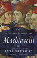 Machiavelli, Niccolo - Essential Writings of Machiavelli - 9780812974232 - V9780812974232