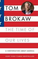 Brokaw, Tom - The Time of Our Lives: A Conversation about America - 9780812975123 - KTG0015150