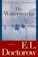 Doctorow, E L - The Waterworks - 9780812978193 - 9780812978193