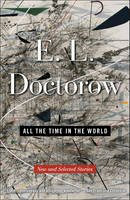 Doctorow, MR E L - All the Time in the World: New and Selected Stories - 9780812982039 - 9780812982039