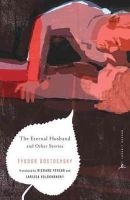 Fyodor M. Dostoevsky - The Eternal Husband and Other Stories (Modern Library Classics) (Modern Library Classics (Paperback)) - 9780812983371 - KLJ0015854