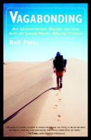 Potts, Rolf - Vagabonding: An Uncommon Guide to the Art of Long-Term World Travel - 9780812992182 - V9780812992182