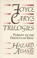 Hazard Adams - Joyce Cary's Trilogies: Pursuit of the Particular Real - 9780813008516 - KIN0037033