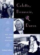Ladimer, Bethany - Colette, Beauvoir and Duras - 9780813017006 - V9780813017006