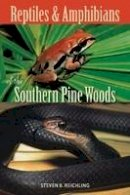 Reichling, Steven B. - Reptiles and Amphibians of the Southern Pine Woods - 9780813032504 - V9780813032504