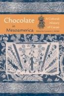 - Chocolate in Mesoamerica: A Cultural History of Cacao (Maya Studies) - 9780813033822 - V9780813033822