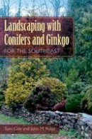 Cox, Tom, Ruter, John M. - Landscaping with Conifers and Ginkgo for the Southeast - 9780813042480 - V9780813042480