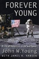 Young, John W. - Forever Young: A Life of Adventure in Air and Space - 9780813049335 - V9780813049335